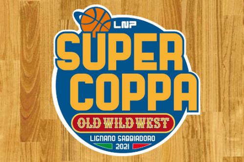 Final Eight di Supercoppa LNP Serie B  Old Wild West :  calendario e gli orari di gioco