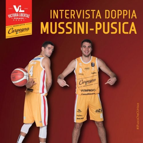 Carpegna Prosciutto Pesaro Basket : Intervista doppia a Federico Mussini e Vasa Pusica.