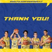 Pallacanestro Fulgor Fidenza : ringrazia Luca Montanari , Luca Gaudenzi, Martino Brogio , Marco Parmigiani e Alessandro Garofalo.