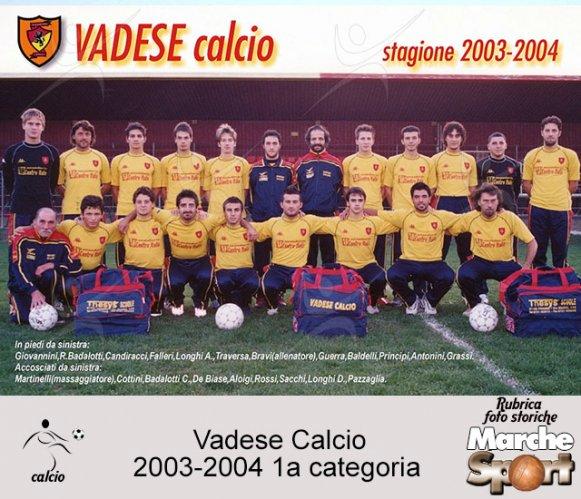 FOTO STORICHE - Vadese Calcio 2003-04