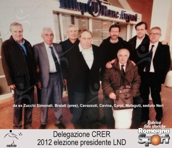 FOTO STORICHE - Delegazione CRER dicembre 2012 all'elezione del presidente della LND