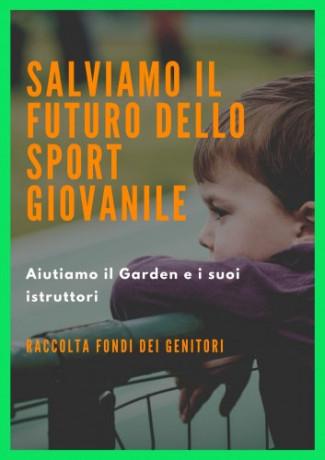 """""""Salviamo il futuro dello sport giovanile – Aiutiamo il Garden e i suoi istruttori"""", la raccolta fondi nasce dai genitori degli atleti"""